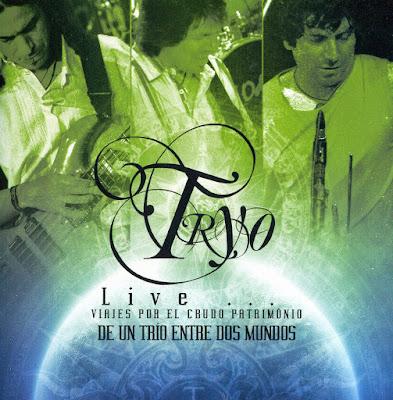 Tryo - Live... Viajes por el crudo patrimonio de un trío entre dos mundos
