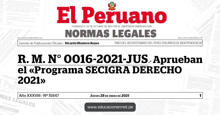R. M. N° 0016-2021-JUS.- Aprueban el «Programa SECIGRA DERECHO 2021»