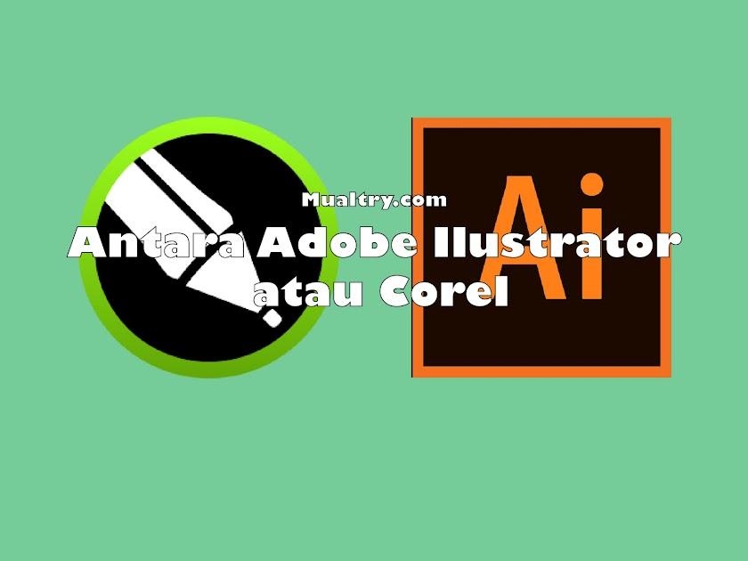 Antara Adobe Illustrator atau Corel