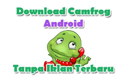 Download Camfrog Android Tanpa Iklan Terbaru