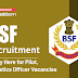 BSF Recruitment 2020: Apply Here for Pilot, Logistics Officer Vacancies