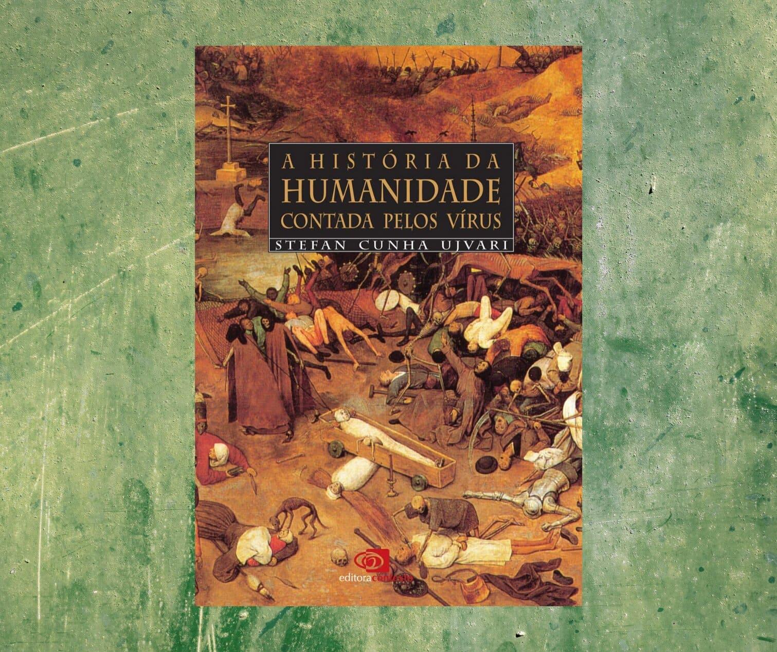 Resenha: A História da Humanidade Contada pelos Vírus, de Stefan Cunha Ujvari