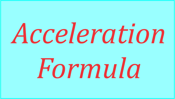 Acceleration Formula with Velocity and Time