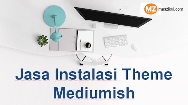 Jasa Instalasi Theme Mediumish Murah dan Berkualitas