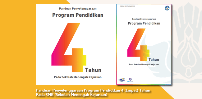 Panduan Penyelenggaraan Program Pendidikan 4 (Empat) Tahun pada SMK