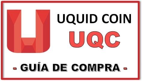 Cómo y Dónde Comprar UQUID COIN (UQC) Criptomoneda