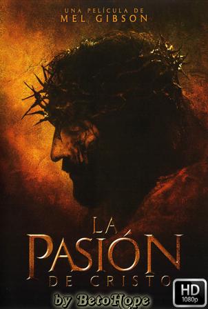 La Pasion de Cristo [2004] [Latino-Arameo] HD 1080P  [Google Drive] GloboTV