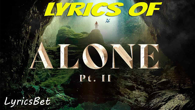 Alone Part 2 Lyrics