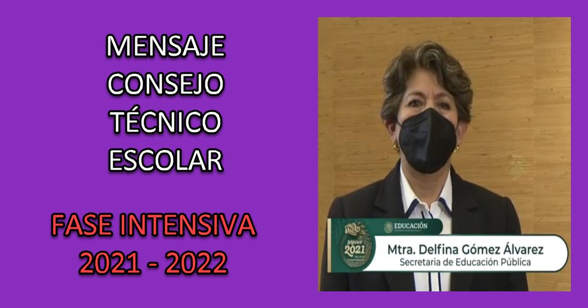 Mensaje Secretaria de Educación Pública, Delfina Gómez Álvarez. Consejo Técnico Escolar. Fase Intensiva. Ciclo Escolar 2021-2022