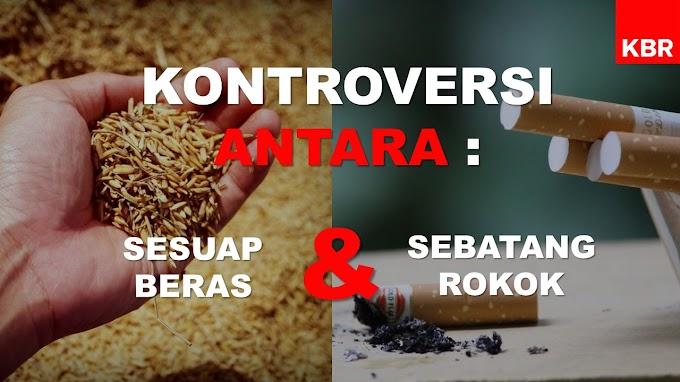 KONTROVERSI ANTARA : SESUAP NASI DAN SEBATANG ROKOK