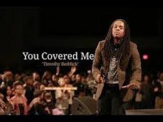 You Covered Me Lyrics - Timothy Reddick & Dr. R.A. Vernon
