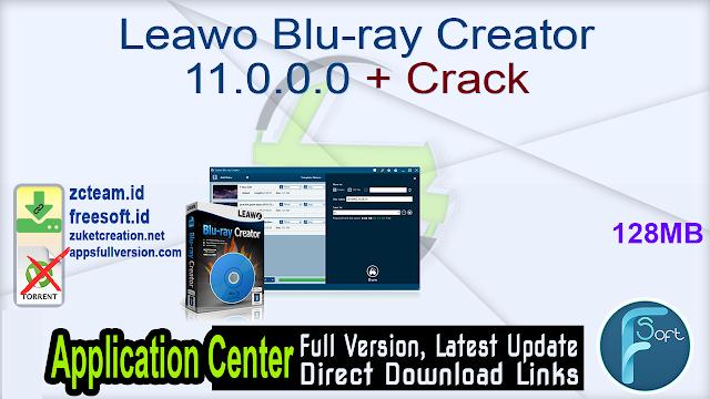 Leawo Blu-ray Creator 11.0.0.0 + Crack_ ZcTeam.id