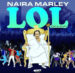 lol Ep, lol lord of lamba Ep, Naira Marley lol,