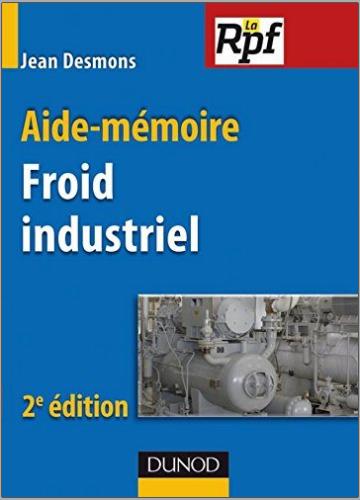 Livre : Aide-mémoire du froid industriel - Jean Desmons PDF
