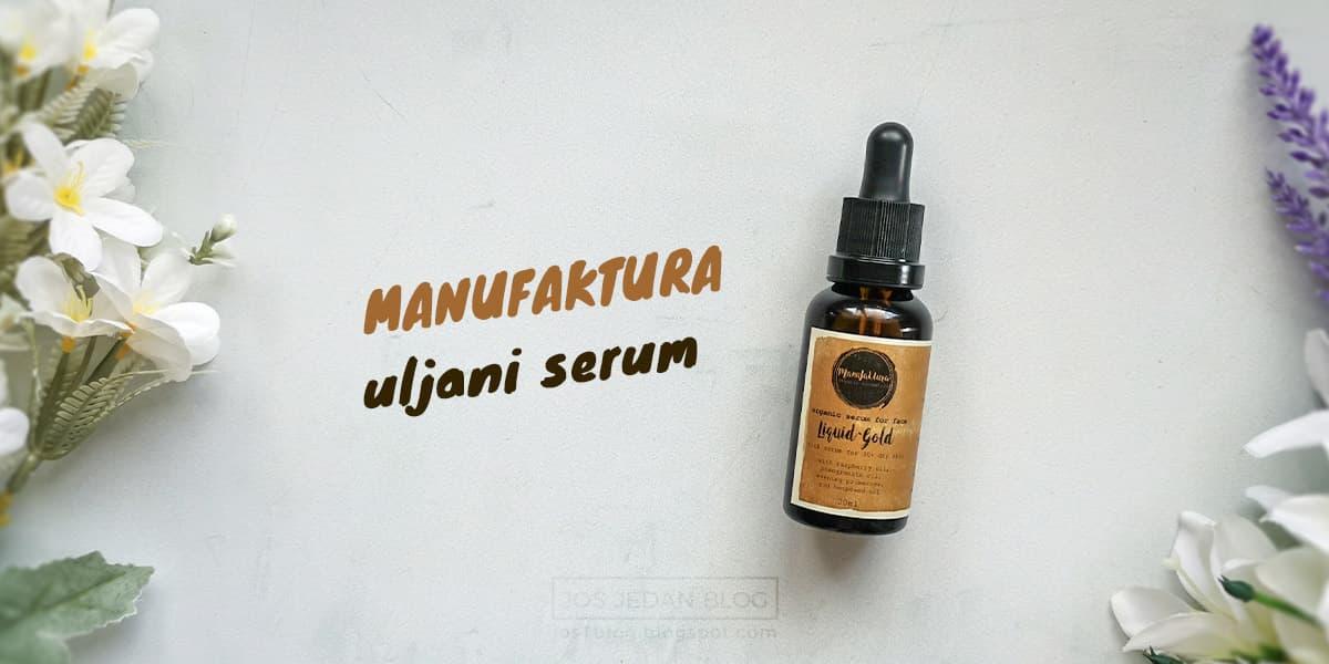 Manufaktura uljani serum za lice Liquid Gold recenzija i utisci na blogu. Prirodna organska kozmetika iz Sente.