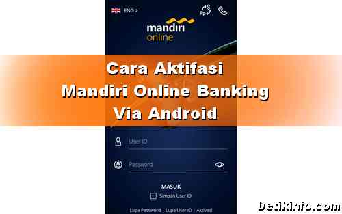 Cara Aktivasi Mandiri Online Banking via HP Android
