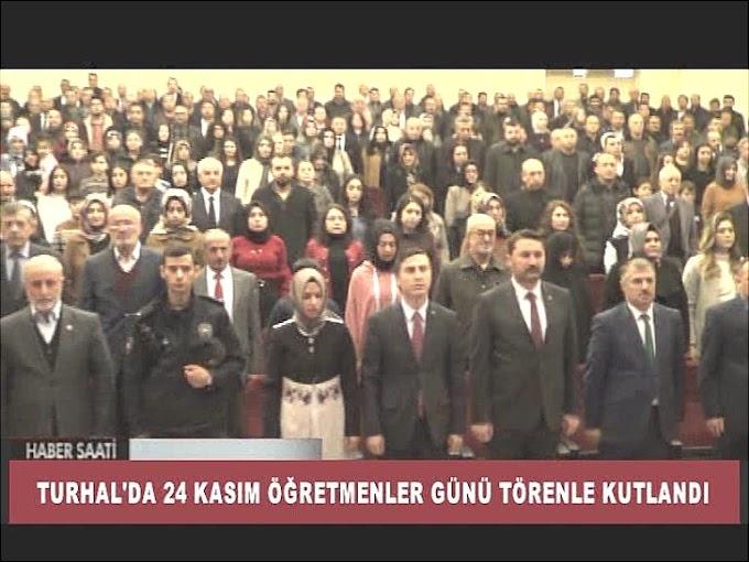 24 KASIM ÖĞRETMENLER GÜNÜ TURHAL'DA DÜZENLENEN TÖRENLE KUTLANDI.