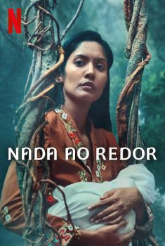 Nada ao Redor 1ª Temporada Torrent – WEB-DL 720p Dual Áudio<