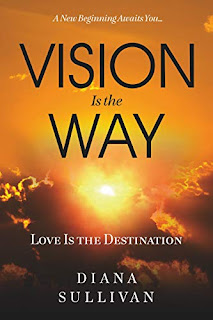 Vision Is the Way: Love Is the Destination by Diana Sullivan book promotion