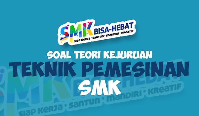 Soal UNBK Teknik Pemesinan (TP) SMK