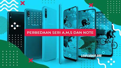 Perbedaan Smartphone Samsung Seri A,M,S,dan Note