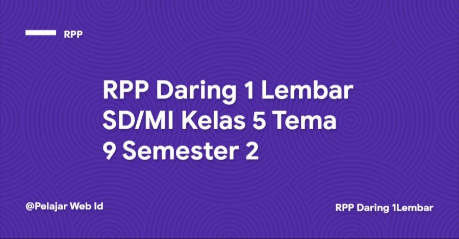 Download RPP Daring 1 Lembar SD/MI Kelas 5 Tema 9 Semester 2