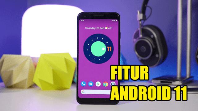 Fitur Android 11 Terbaru