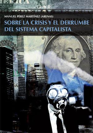"""Sobre la crisis y el derrumbe. """"Camarada Arenas"""""""