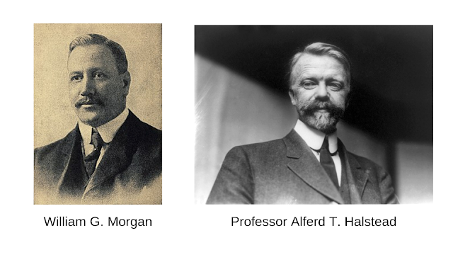 William G. Morgan dan Prof Alferd T. Halstead