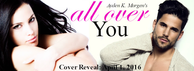 Cover Reveal: All Over You by Ayden K Morgen