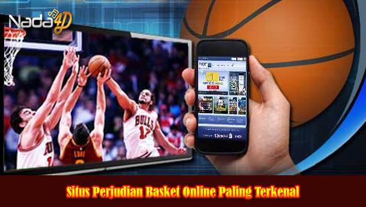 Situs Perjudian Basket Online Paling Terkenal