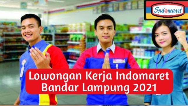 Lowongan Kerja Indomaret di Bandar Lampung Terbaru 2021
