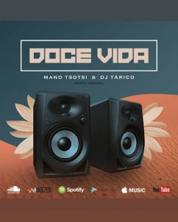 Mano Tsotsi & DJ Tarico - Doce Vida