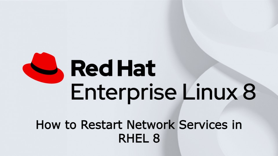 How to Restart Network Services in RHEL 8