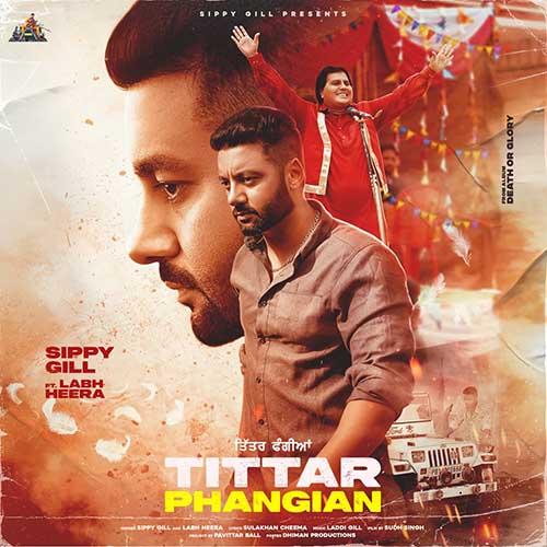 Tittar Phangian Lyrics – Sippy Gill X Labh Heera