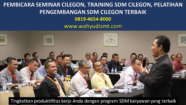 PEMBICARA SEMINAR CILEGON , TRAINING SDM CILEGON , PELATIHAN PENGEMBANGAN SDM CILEGON , TRAINING MOTIVASI CILEGON ,  MOTIVATOR CILEGON , PELATIHAN SDM CILEGON ,  TRAINING KERJA CILEGON ,  TRAINING MOTIVASI KARYAWAN CILEGON ,  TRAINING LEADERSHIP CILEGON ,  PEMBICARA SEMINAR CILEGON , TRAINING PUBLIC SPEAKING CILEGON ,  TRAINING SALES CILEGON ,   TRAINING FOR TRAINER CILEGON ,  SEMINAR MOTIVASI CILEGON , MOTIVATOR UNTUK KARYAWAN CILEGON ,     INHOUSE TRAINING CILEGON , MOTIVATOR PERUSAHAAN CILEGON ,  TRAINING SERVICE EXCELLENCE CILEGON ,  PELATIHAN SERVICE EXCELLECE CILEGON ,  CAPACITY BUILDING CILEGON ,  TEAM BUILDING CILEGON  , PELATIHAN TEAM BUILDING CILEGON  PELATIHAN CHARACTER BUILDING CILEGON  TRAINING SDM CILEGON ,  TRAINING HRD CILEGON ,     KOMUNIKASI EFEKTIF CILEGON ,  PELATIHAN KOMUNIKASI EFEKTIF, TRAINING KOMUNIKASI EFEKTIF, PEMBICARA SEMINAR MOTIVASI CILEGON ,  PELATIHAN NEGOTIATION SKILL CILEGON ,  PRESENTASI BISNIS CILEGON ,  TRAINING PRESENTASI CILEGON ,  TRAINING MOTIVASI GURU CILEGON ,  TRAINING MOTIVASI MAHASISWA CILEGON ,  TRAINING MOTIVASI SISWA PELAJAR CILEGON ,  GATHERING PERUSAHAAN CILEGON ,  SPIRITUAL MOTIVATION TRAINING  CILEGON   , MOTIVATOR PENDIDIKAN CILEGON