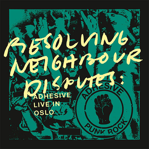 "Adhesive announce new live album ""Resolving Neighbour Disputes"""