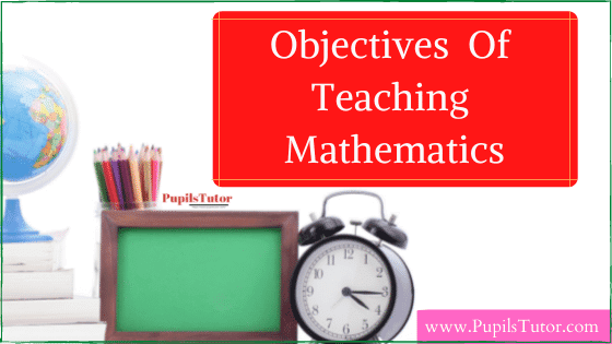 What Is Mathematics In Education - What Does Mathematics Focus On?   Some Specific Objectives,  Purpose Of Teaching Mathematics Are