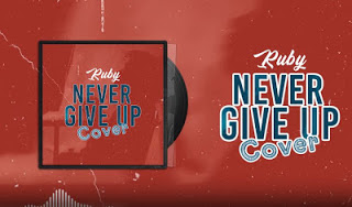 AUDIO < Ruby _ Never Give Up Cover | Download