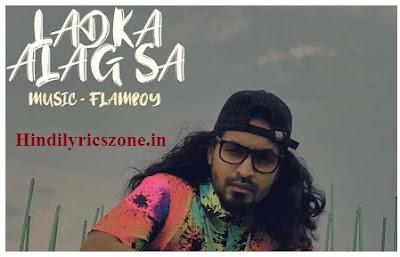 Ladka Alag Sa Ye Badlega Naksha Lyrics। Emiway । Hindilyricszone.in