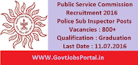 Public Service Commission Recruitment 2016 for 800+ Police Sub Inspectors Apply Online Here
