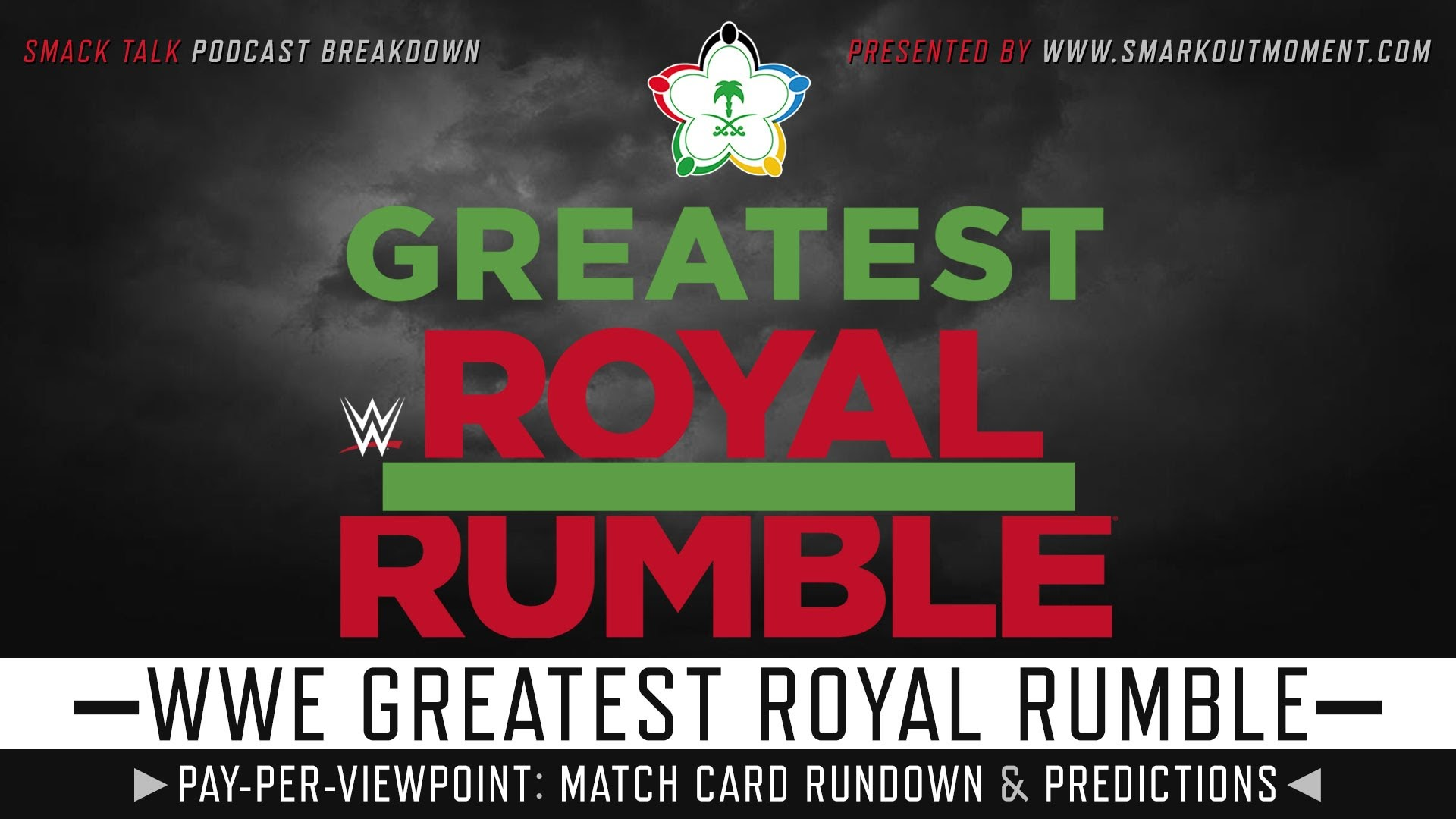 WWE Greatest Royal Rumble 2018 spoilers podcast