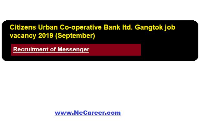 Citizens Urban Co-operative Bank ltd. Gangtok job vacancy 2019 (September) | Messenger recruitment