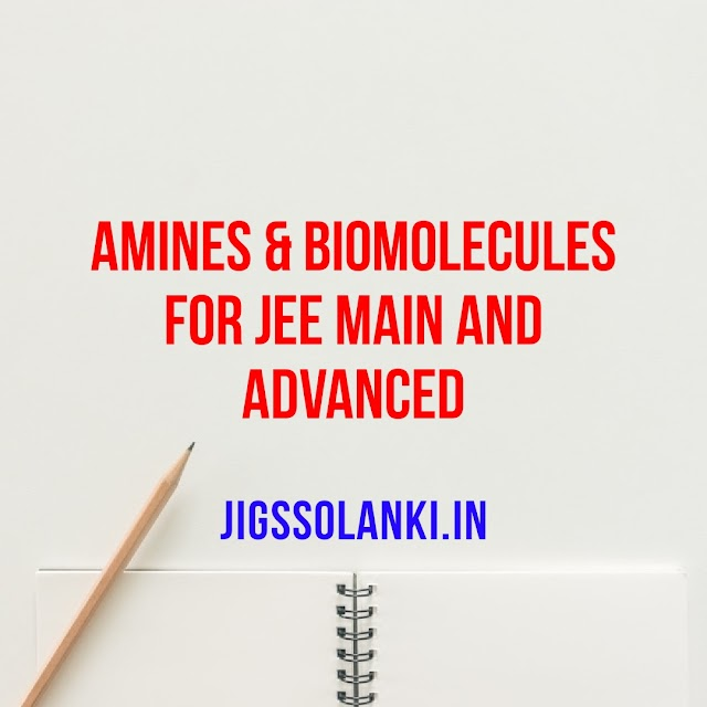 AMINES AND BIOMOLECULES FOR JEE MAIN AND ADVANCED