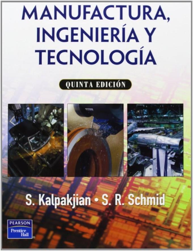Manufactura, Ingeniería y Tecnología -  Kalpakjian - 5ta Edición [Libro]