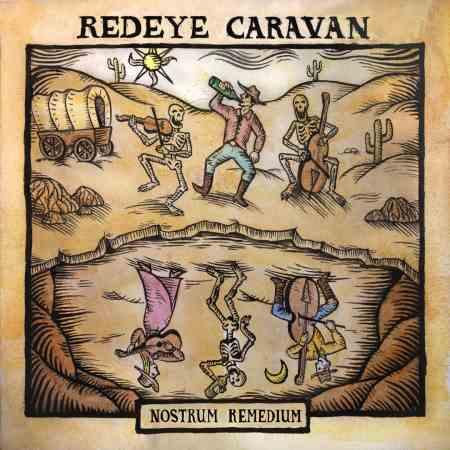 "REDEYE CARAVAN: ""Nostrum Remedium"""