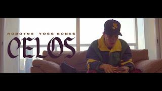 LETRA Celos Robot95 ft Yoss Bones