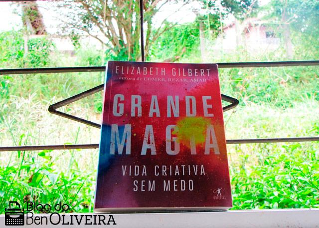 Livro Grande Magia Elizabeth Gilbert Editora Objetiva