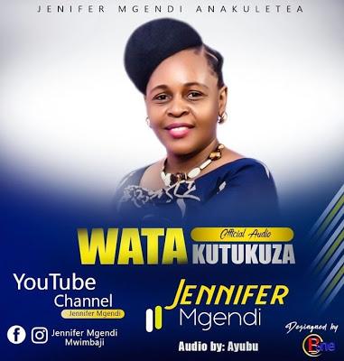 AUDIO | Jennifer Mgendi - Watakutukuza | Download Audio