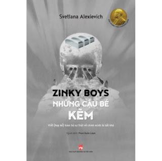 Zinky Boys Những Cậu Bé Kẽm – Viết (Hay Kể) Toàn Bộ Sự Thật Về Chính Mình Là Bất Khả ebook PDF EPUB AWZ3 PRC MOBI